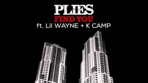 "Plies, Lil Wayne, & K Camp ""Find You (Remix)"" (NEW MUSIC)"