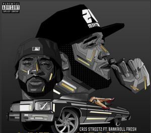Listen To Cris Streetz & Bankroll Fresh On 'Whip Stay Pack'd